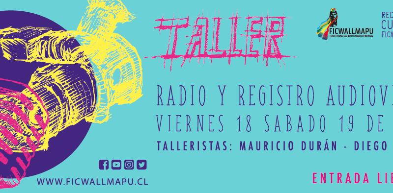 Talleres de Radio y Audiovisual de la red de gestores culturales FICWALLMAPU 2018 se realizarán en Panguipulli.