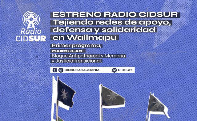 [Nuevo Programa] RADIO CIDSUR: Tejiendo redes de apoyo, defensa y solidaridad en Wallmapu
